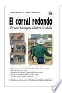 El corral redondo: Primeros pasos para adiestrar al caballo