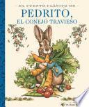 El Cuento Clásico De Pedrito, El Conejo Travieso