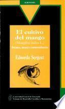 El cultivo del mango (Mangifera indica L.)