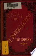 El derecho electoral en España por D. Ambrosio Tapia