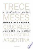 El desafío de la voluntad. Trece meses cruciales en la historia argentina