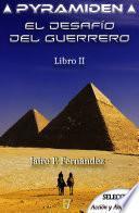 El desafío del guerrero (Pyramiden 2)