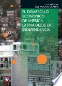 El desarrollo económico de América Latina desde la Independencia
