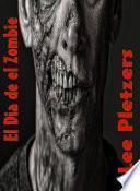 El Dia de el Zombie