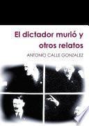 El dictador murió y otros relatos