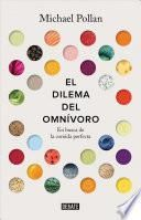 El Dilema Del Omnívoro (The Omnivore's Dilemma)
