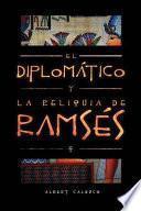 El Diplomático y la Reliquia de Ramsés