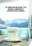 El director de hotel y su equipo: liderazgo y satisfacción laboral.