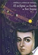 El eclipse del Sueno de Sor Juana