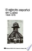 El ejército español en Cuba, 1868-1878
