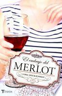 El embrujo de Merlot / You Had me a Merlot