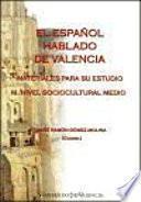 El español hablado de Valencia, III