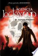 El espejo perdido (Agencia Lockwood 2)