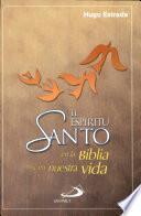 EL ESPÍRITU SANTO EN LA BIBLIA Y EN NUESTRA VIDA