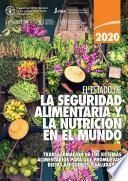 El estado de la seguridad alimentaria y la nutrición en el mundo 2020
