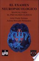 El examen neuropsicológico: manual para el psicólogo clínico