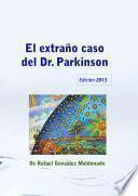 El extraño caso del Dr. Parkinson, Edición 2013