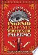 El extraordinario ingenio parlante del Profesor Palermo