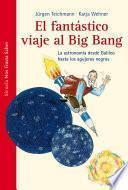 El fantástico viaje al Big Bang