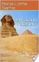 El Faraón Matasiete