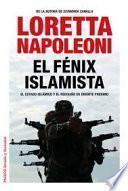 El fénix islamista : el Estado Islámico y el rediseño de Oriente Próximo