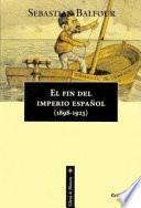 El fin del Imperio Español, 1898-1923