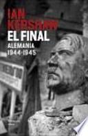 El final : Alemania, 1944-1945