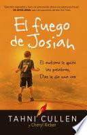 El fuego de Josiah / The Josiah's Fire
