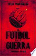 El fútbol en la guerra (I). Temporada 1935-36