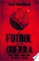 El fútbol en la guerra (III). Federaciones guipuzcoana, navarra y vizcaína