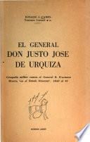 El general don Justo José de Urquiza