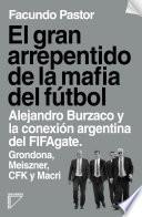 El gran arrepentido de la mafia del fútbol