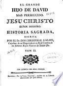 El grande Hijo de David mas perseguido, Jesu Christo...