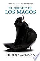 El gremio de los magos (Crónicas del Mago Negro 1)