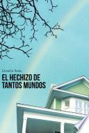 EL HECHIZO DE TANTOS MUNDOS