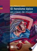 El heroísmo épico en clave de mujer