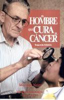 El hombre que cura el cáncer