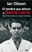 El hombre que detuvo a García Lorca