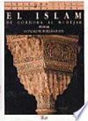 El Islam de Córdoba al Mudéjar