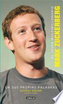 El joven multimillonario Mark Zuckerberg en sus propias palabras