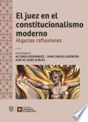 El juez en el constitucionalismo moderno