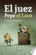El juez Pepe el Loco