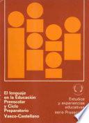 El lenguaje en la educación preescolar y ciclo preparatorio. Vasco-castellano