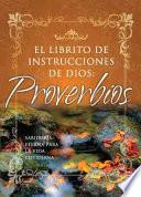 El Librito de Dios de Proverbios: Sabiduria Eterna Para la Vida Cotidiana = God's Little Book of Proverbs