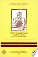 El Libro Antiguo Español, V. El escrito en el Siglo de Oro. Prácticas y representaciones