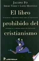 El Libro Prohibido Del Cristianismo/ the Prohibited Book on Christianity