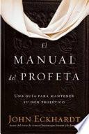 El Manual Del Profeta / the Prophet's Manual