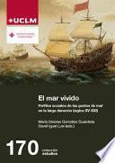 El mar vivido. Perfiles sociales de las gentes de mar en la larga duración (siglos XV-XXI)