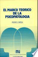 El marco teôorico de la Psicopatologôia