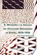 El marxismo y el fracaso del socialismo organizado en España, 1879-1936